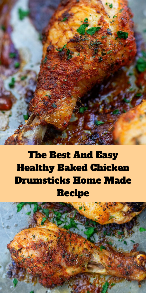 The Best And Easy Healthy Baked Chicken Drumsticks Home Made Recipe