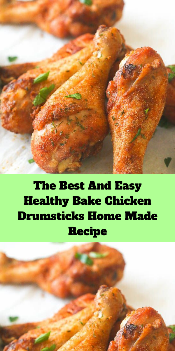 The Best And Easy Healthy Bake Chicken Drumsticks Home Made Recipe