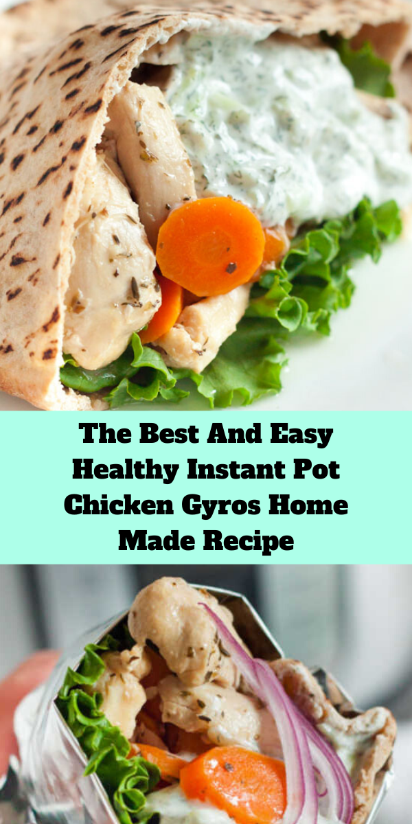 The Best And Easy Healthy Instant Pot Chicken Gyros Home Made Recipe