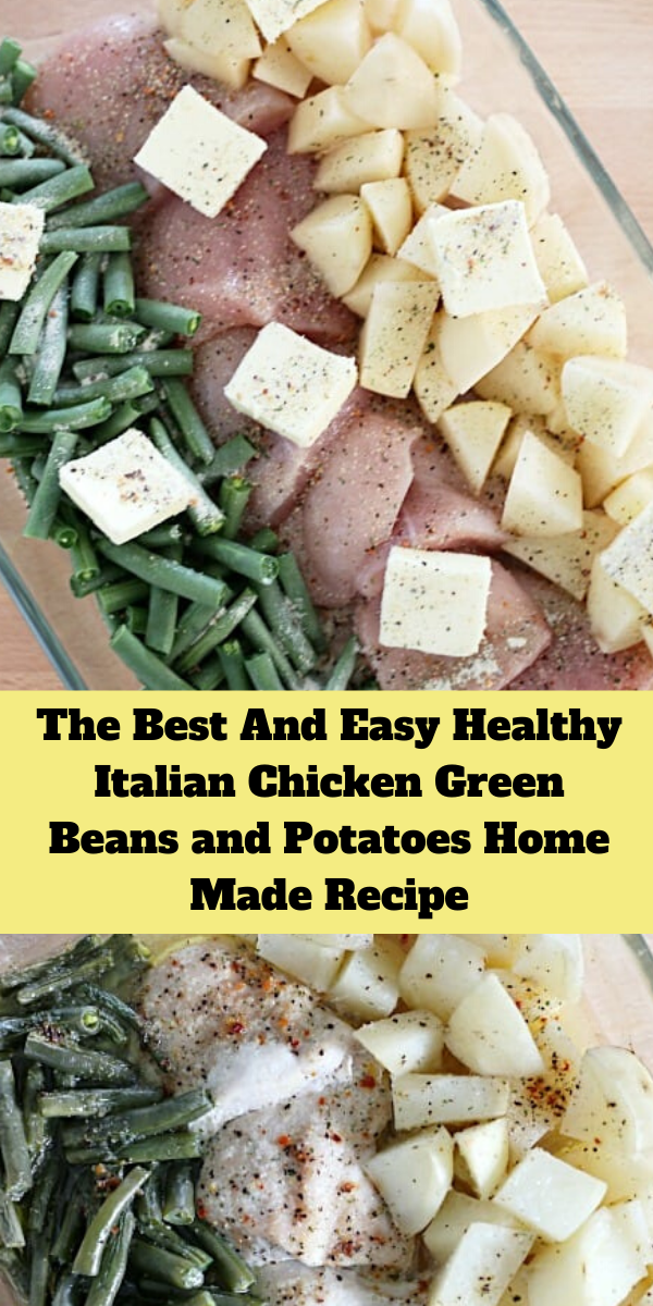 The Best And Easy Healthy Italian Chicken Green Beans and Potatoes Home Made Recipe