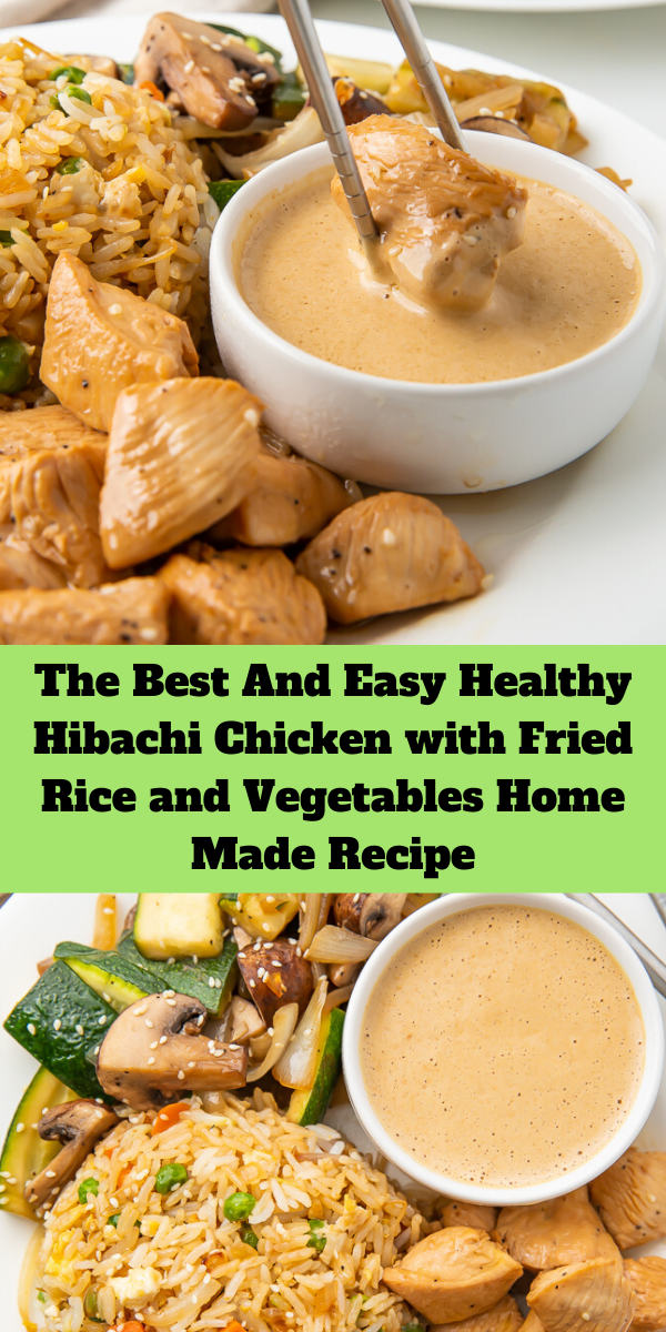 The Best And Easy Healthy Hibachi Chicken with Fried Rice and Vegetables Home Made Recipe