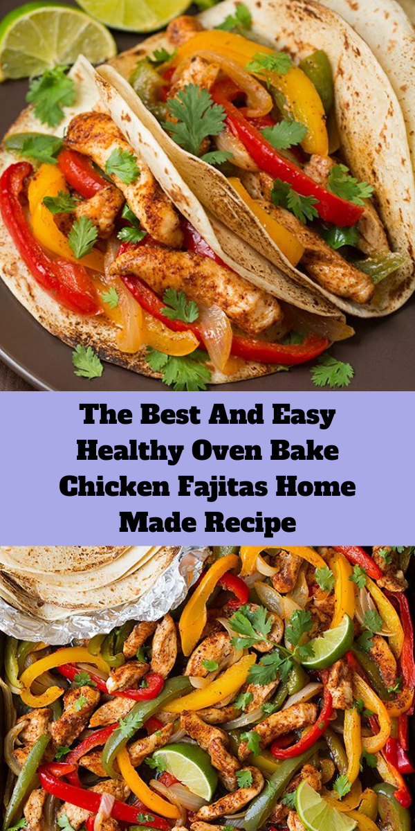 The Best And Easy Healthy Oven Bake Chicken Fajitas Home Made Recipe