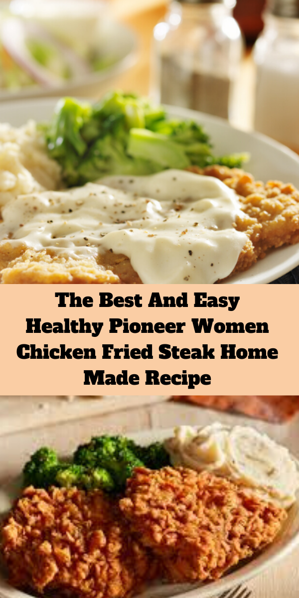 The Best And Easy Healthy Pioneer Women Chicken Fried Steak Home Made Recipe