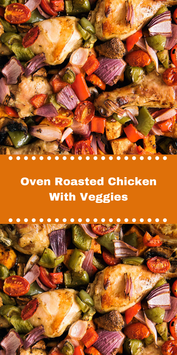 Oven Roasted Chicken With Veggies