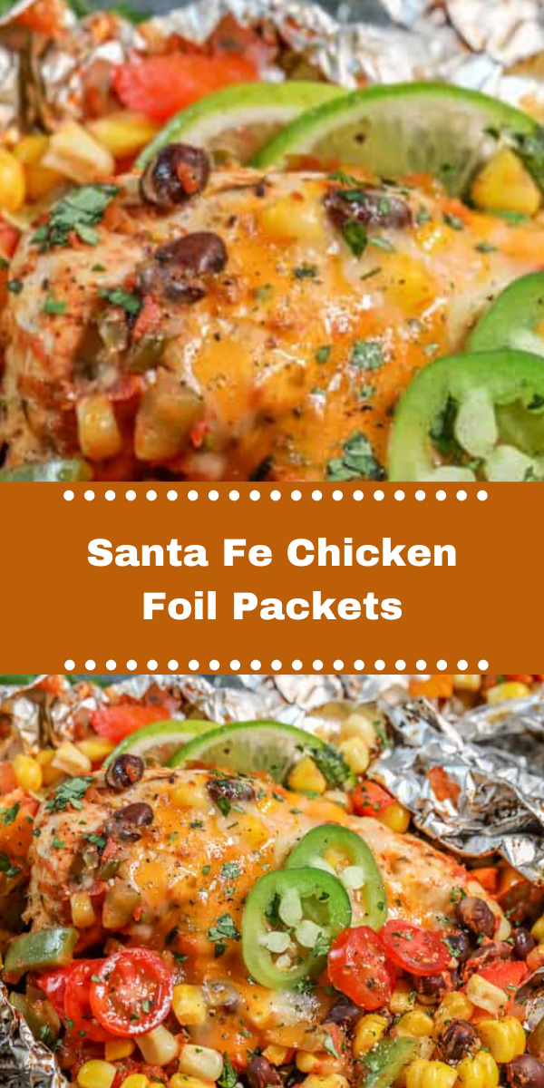 Santa Fe Chicken Foil Packets