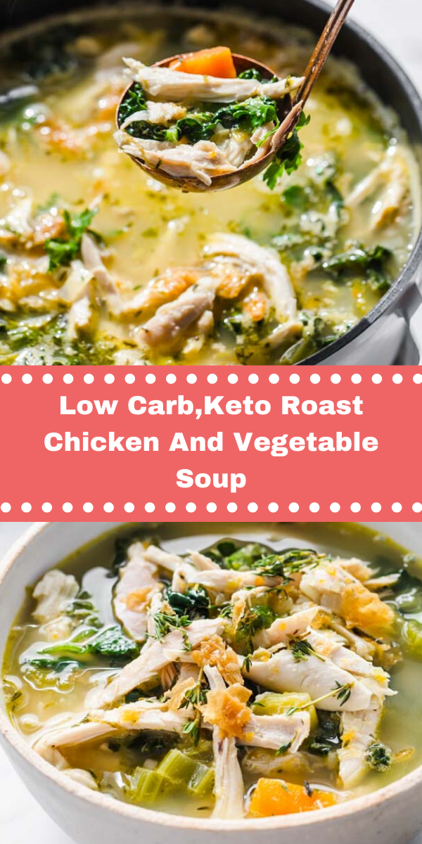 Low Carb,Keto Roast Chicken And Vegetable Soup