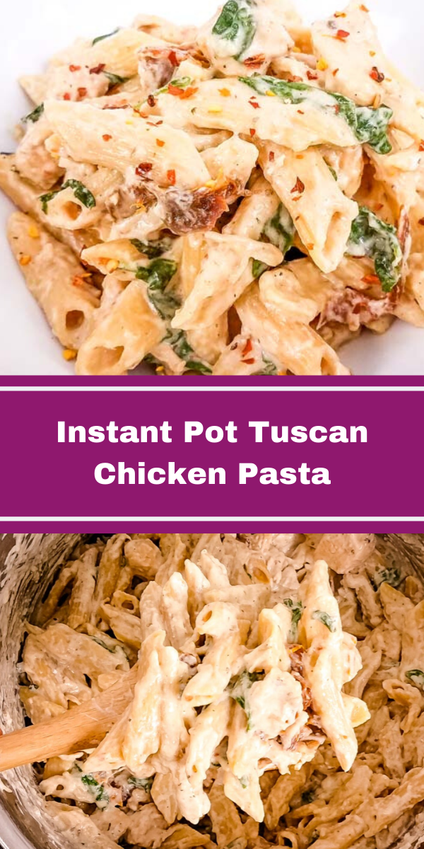 Instant Pot Tuscan Chicken Pasta