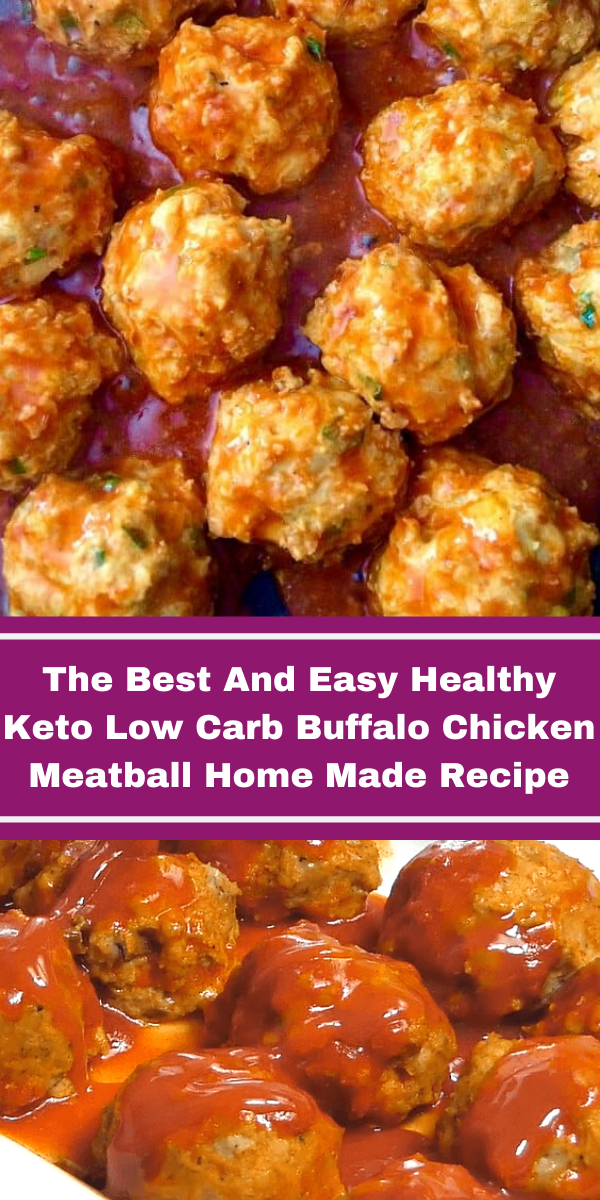 The Best And Easy Healthy Keto Low Carb Buffalo Chicken Meatball Home Made Recipe