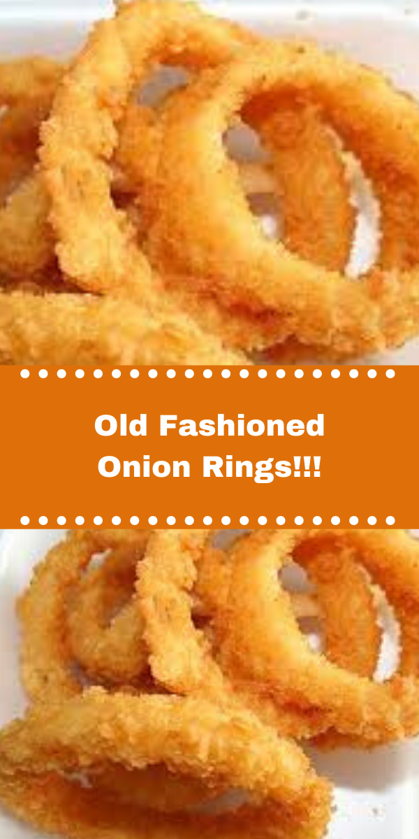 Old Fashioned Onion Rings!!!
