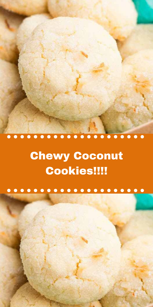 Chewy Coconut Cookies!!!!