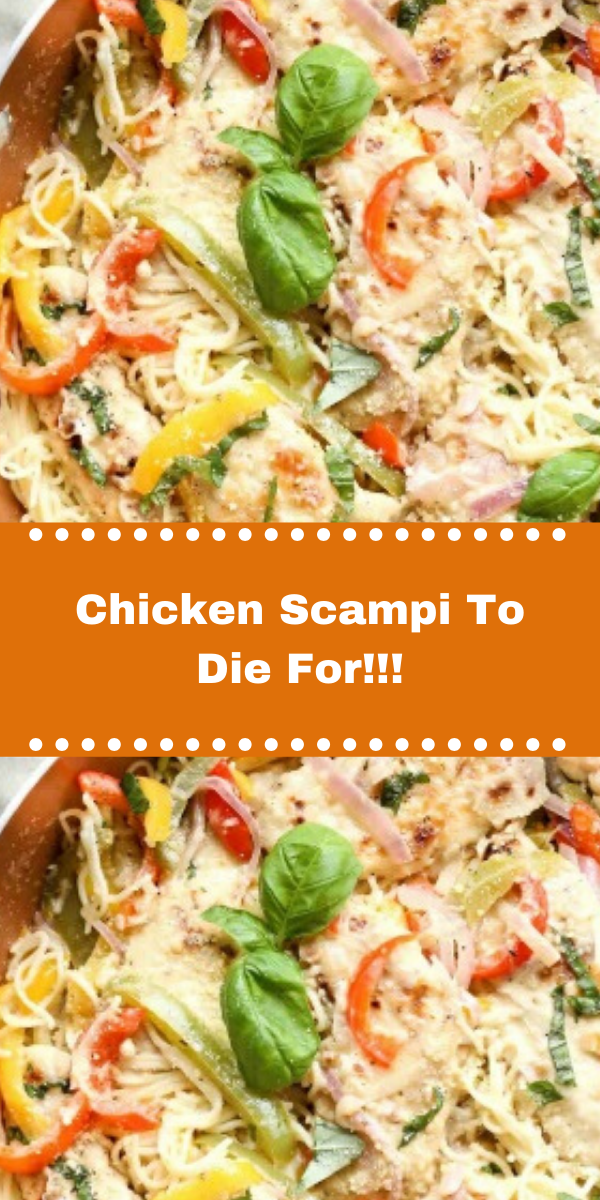 Chicken Scampi To Die For!!!