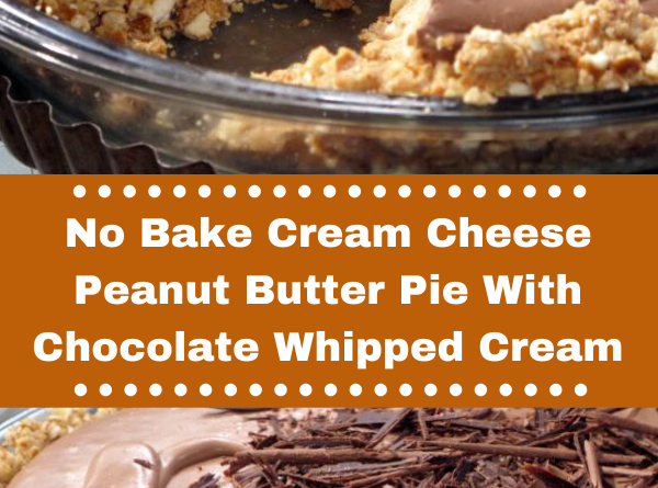 No Bake Cream Cheese Peanut Butter Pie With Chocolate Whipped Cream