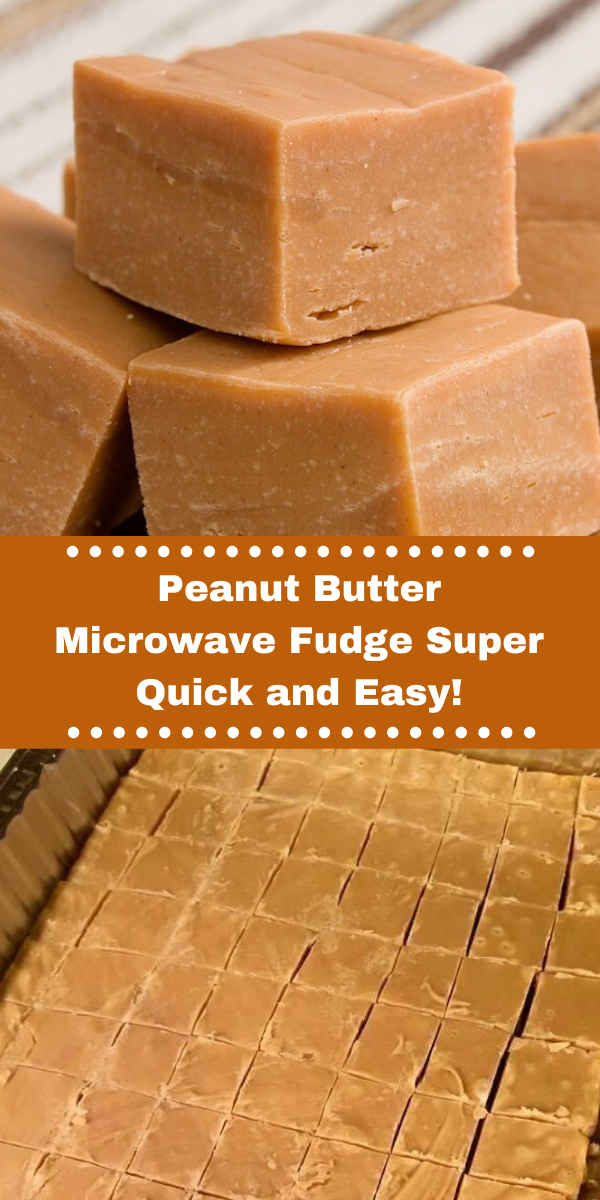 Peanut Butter Microwave Fudge Super Quick and Easy!