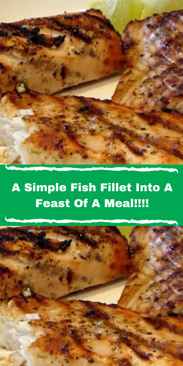 A Simple Fish Fillet Into A Feast Of A Meal!!!!