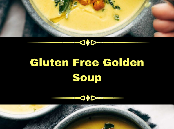 Gluten Free Golden Soup
