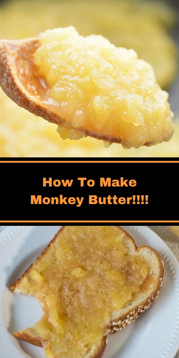 How To Make Monkey Butter!!!!