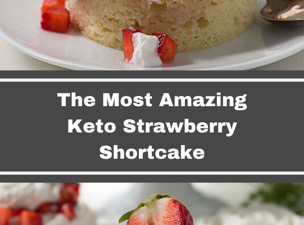 The Most Amazing Keto Strawberry Shortcake